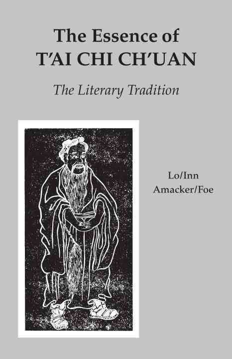 The Essence of T'ai Chi Ch'uan: The Literary Tradition