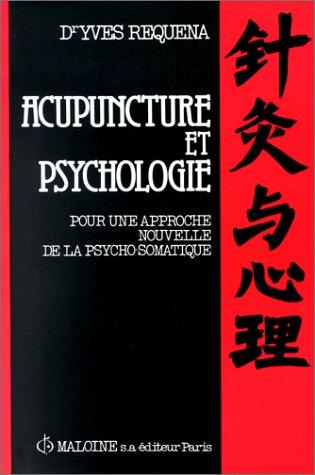 Acupuncture et psychologie : pour une approche nouvelle de la psycho-somatique