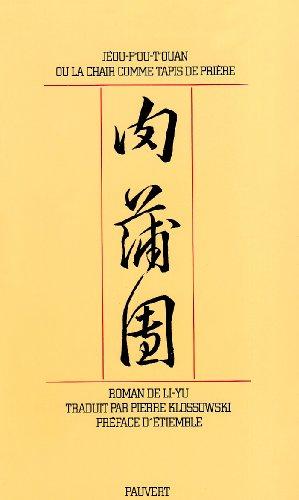 Jeou-Pou-Touan ou La chair comme tapis de prière