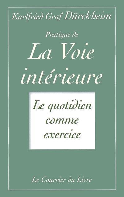 Pratique de la voie intérieure : le quotidien comme exercice