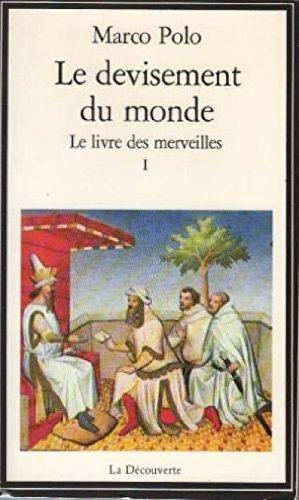 LE DEVISEMENT DU MONDE. Tome 1