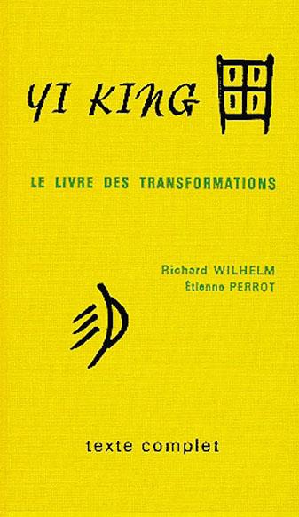 Yi King, Le Livre des Transformations