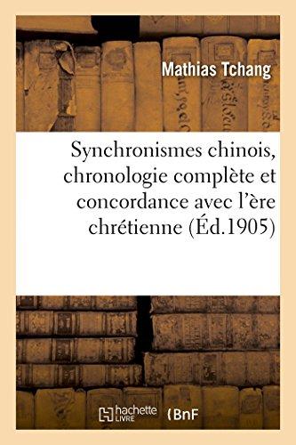 Synchronismes chinois, chronologie complète et concordance avec l'ère chrétienne