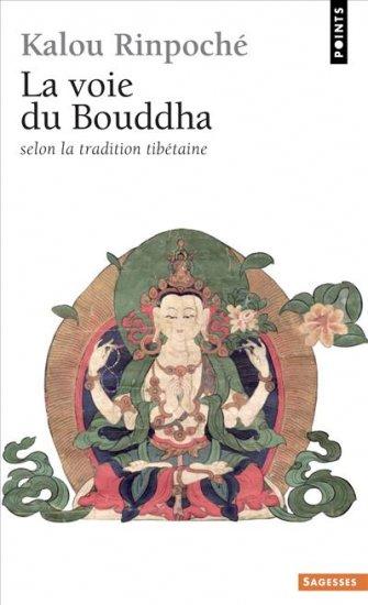 La Voie du Bouddha : selon la tradition tibétaine