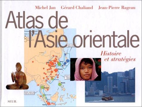 Atlas de l'Asie orientale : histoire et stratégies