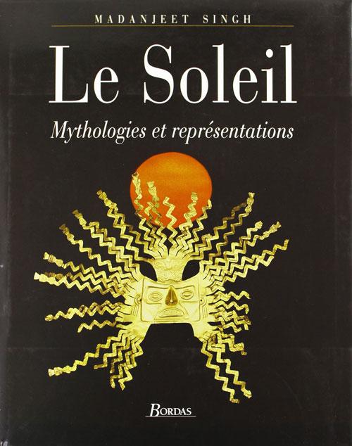 Le Soleil : mythologies et représentations
