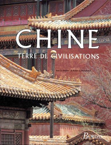 Chine, terre de civilisations