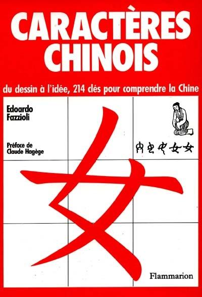Caractères chinois : du dessin à l'idée, 214 clés pour comprendre la Chine