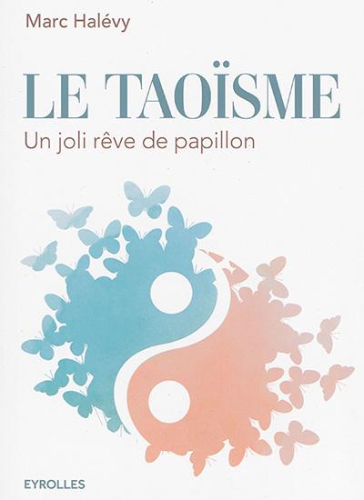 Le taoïsme : un joli rêve de papillon