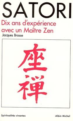 Satori : dix ans d'expérience avec un maître zen