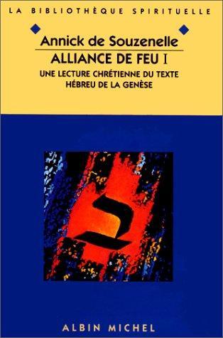 Alliance de feu : une lecture chrétienne du texte hébreu de la Genèse Volume 1