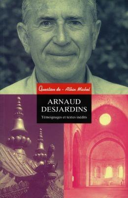 Question de, n° 111 Arnaud Desjardins : textes et témoignages inédits