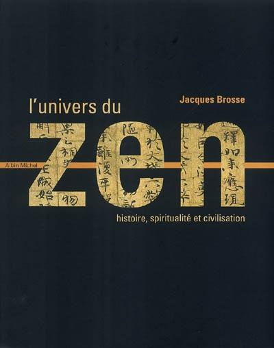 L'univers du zen : histoire, spiritualité, civilisation