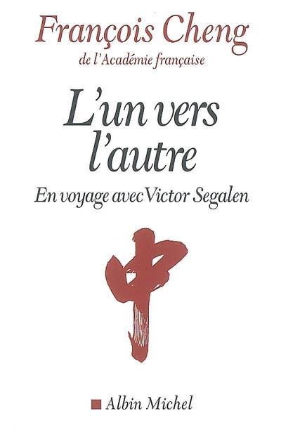 L'un vers l'autre : en voyage avec Victor Segalen