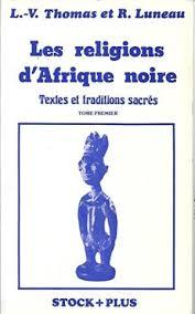 Les religions d'Afrique noire, Tome 1