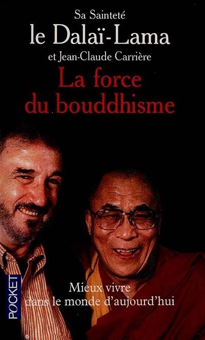 La force du bouddhisme : mieux vivre dans le monde d'aujourd'hui