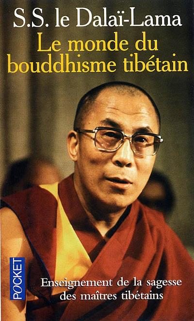 Le monde du bouddhisme tibétain : sa philosophie et sa pratique