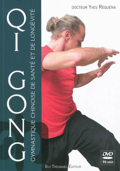 Qi gong : gymnastique chinoise de santé et de longévité