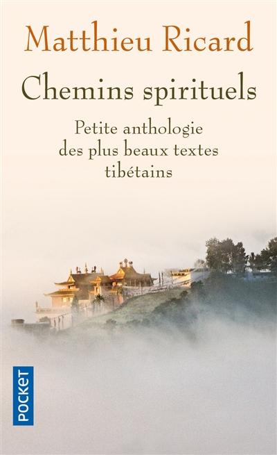 Chemins spirituels: petite anthologie des plus beaux textes tibétains