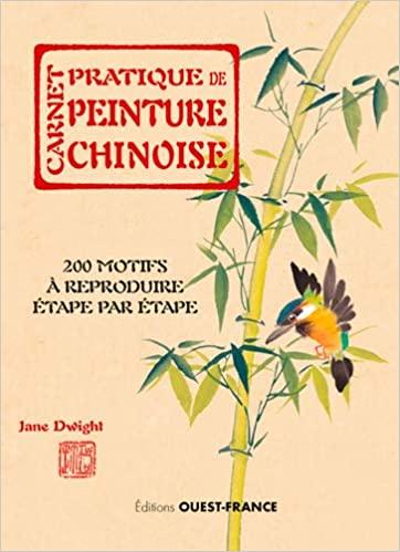 Carnet pratique de peinture chinoise: 200 motifs à reproduire étape par étape