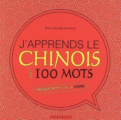 J'apprends le chinois avec 100 mots : passeport pour la Chine