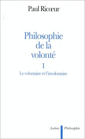 Philosophie de la volonté Volume 1, Le volontaire et l'involontaire