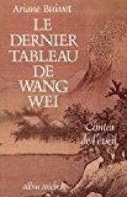 Le Dernier Tableau de Wang Wei: Contes de l'éveil