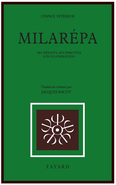 Milarépa : Ses méfaits, ses épreuves, son illumination