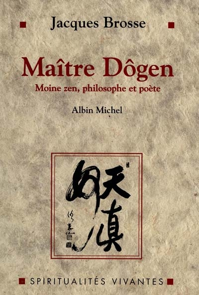 Maître Dôgen Moine Zen, Philosophe Et Poète