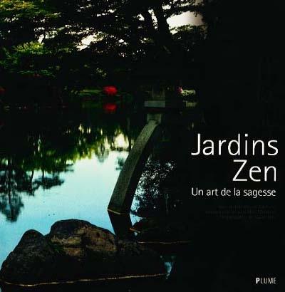 Jardins Zen: un art de la sagesse