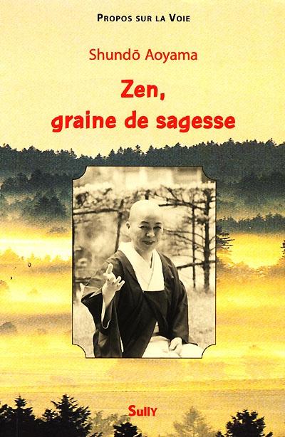 Zen, graine de sagesse