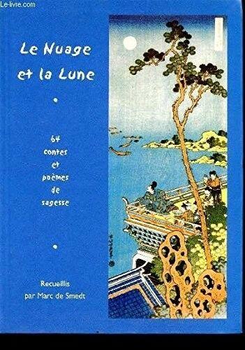 Le Nuage et La Lune : 64 Contes et Poèmes De Sagesse