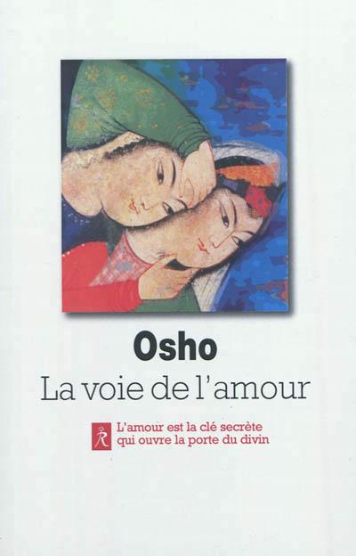 La Voie De L'amour - Commentaires Sur Les Chants De Kabir