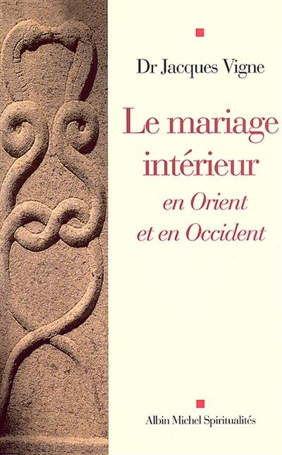 Le mariage intérieur - en Orient et en Occident
