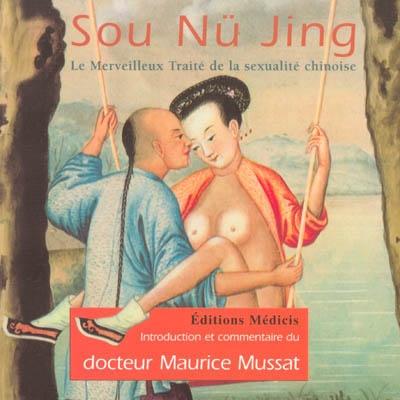 Sou Nü Jing: Le merveilleux traité de sexualité chinoise