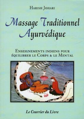 Massage traditionnel ayurvédique : enseignements indiens traditionnels pour équilibrer le corps et le mental