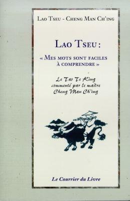 Lao Tseu, Mes mots sont faciles à comprendre : conférences sur le tao te king