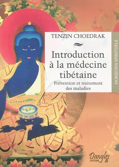 Introduction à la médecine tibétaine : prévention et traitement des maladies
