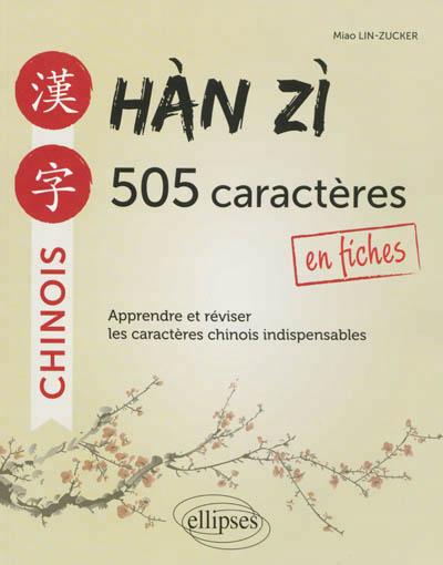 Han zi, 505 caractères en fiches : apprendre et réviser les caractères chinois indispensables