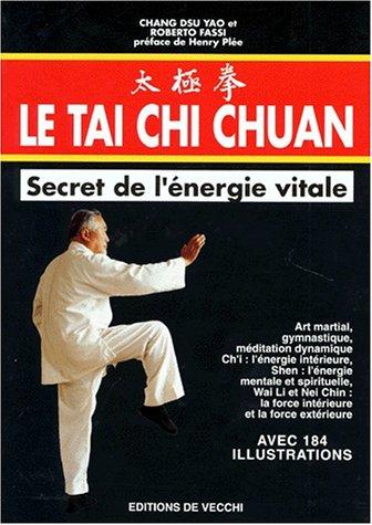 LE TAI CHI CHUAN : Secret de l'énergie vital