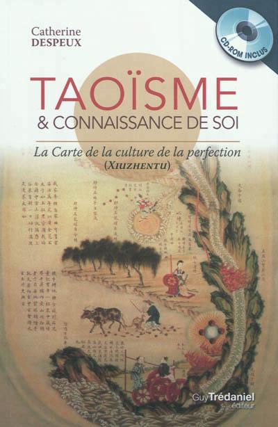 Taoïsme & connaissance de soi : la carte de la culture de la perfection : Xiuzhen tu
