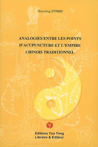 Analogies entre les points d'acupuncture et l'empire chinois traditionnel
