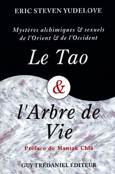 Le tao et l'arbre de vie : la révélation de secrets fascinants dans le domaine de la sexualité