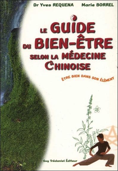 Le guide du bien-être selon la médecine chinoise : être bien dans son élément