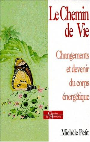 Le chemin de vie : changements et devenir du corps énergétique