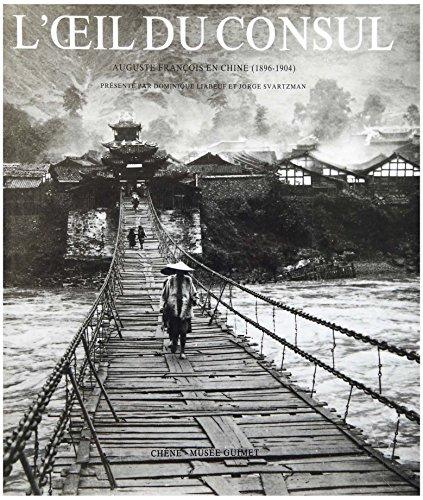 L'œil du consul: Auguste François en Chine, 1896-1904