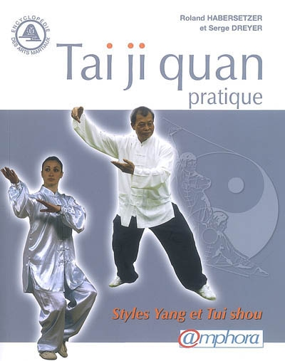 Tai ji quan pratique : styles yang et tui shou