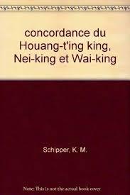 Concordance du Houang-T'sing King, Nei-King et Waiking