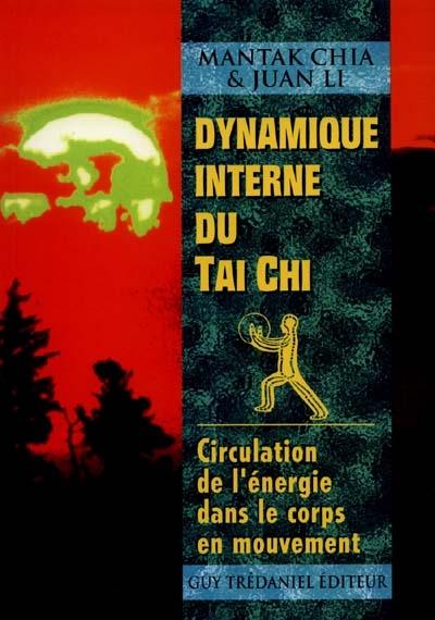 Dynamique interne du tai chi chuan : circulation de l'énergie dans le corps en mouvement