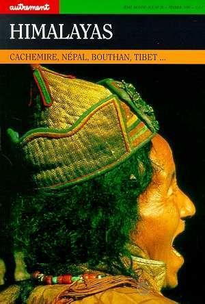 Autrement, hors série n° 28 Himalayas : Cachemire, Népal, Bouthan, Tibet...
